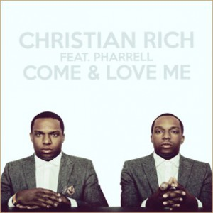 Christian Rich f. Pharrell - Come & Love Me