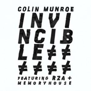 Colin Munroe f. RZA & Memoryhouse - Invincible [Prod. RZA]