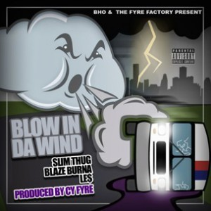 Slim Thug f. Blaze Burna & LE$ - Blow In Da Wind [Prod. Cy Fyre]