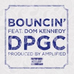 DPGC f. Dom Kennedy - Bouncin [Prod. Amplified]
