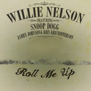 Willie Nelson f. Snoop Dogg,  Jamey Johnson & Kris Kristofferson - Roll Me Up
