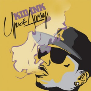"Kid Ink ""Up & Away"" Cover Art, Release Date"
