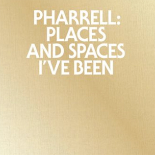 "Pharrell Williams ""Places & Spaces I've Been"" Book Cover"