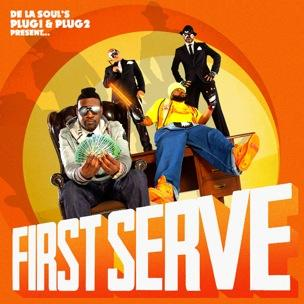 De La Soul's Plug 1 & Plug 2 Present - First Serve