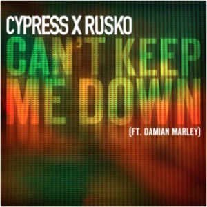 Cypress Hill x Rusko f. Damian Marley - Can't Keep Me Down