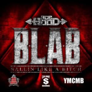 Ace Hood - BLAB (Ballin Like A B*tch)