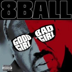 8Ball - Good Girl Bad Girl