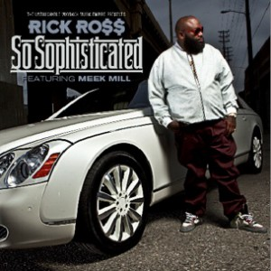 Rick Ross f. Meek Mill - So Sophisticated