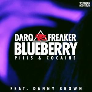 Darq E Freaker f. Danny Brown - Blueberry (Pills & Cocaine)