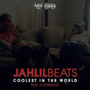 Jahlil Beats f. C Dot Butler - Coolest In The World [Prod. Jahlil Beats]