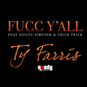 Ty Farris f. Guilty Simpson & Trick Trick - Fucc Y'all