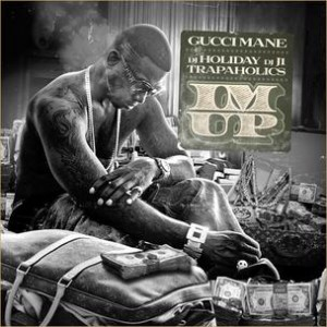 Gucci Mane - I'm Up (Mixtape Review)