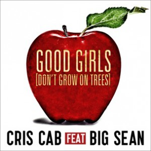 Cris Cab f. Big Sean - Good Girls (Don't Grow On Trees) [Prod. Wyclef Jean]