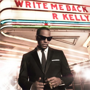 "R. Kelly ""Write Me Back"" 30-Second Song Snippets"