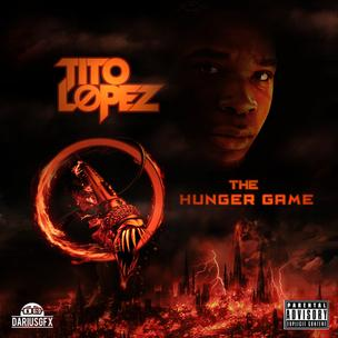 Tito Lopez - The Hunger Game (Mixtape Review)
