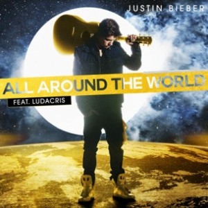 Justin Bieber f. Ludacris - All Around The World [Prod. The Messengers]