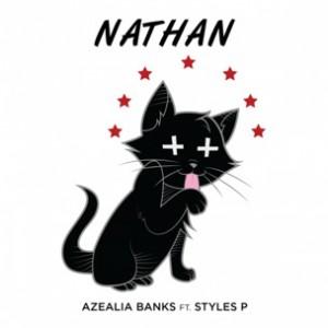 Azealia Banks f. Styles P - Nathan