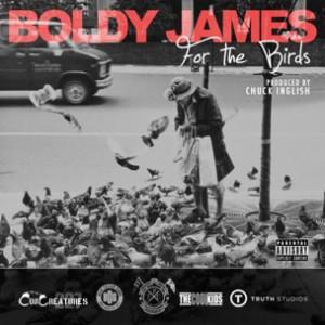 Boldy James - For The Birds [Prod. Chuck Inglish]
