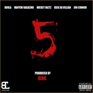 Boola f. Maffew Ragazino, Jon Connor, Mickey Factz & Reek Da Villain - Starting 5 [Prod. BINK!]