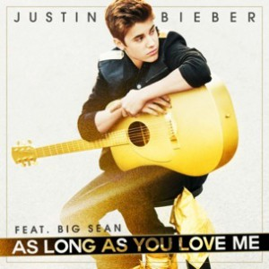 Justin Bieber f. Big Sean - As Long As You Love Me