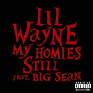 Lil Wayne f. Big Sean - My Homies Still