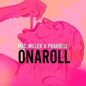 Pharrell x Mac Miller - Onaroll