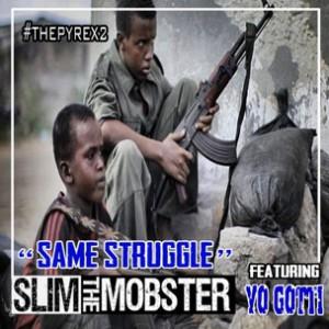 Slim The Mobster f. Yo Gotti - Same Struggle