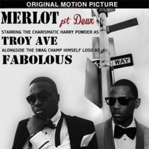 Troy Ave f. Fabolous - Merlot Pt. Deux