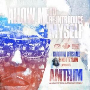 "Kardinal Offishall & Nottz ""A.M.T.R.I.M."" Cover Art, Tracklist"