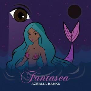 Azealia Banks - Fantasea