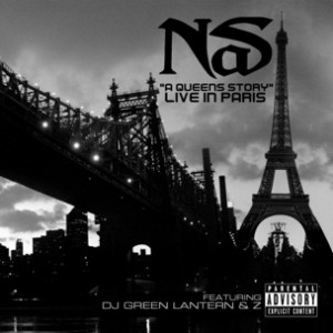 Nas f. DJ Green Lantern & Z - A Queens Story (Live In Paris)