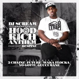 DJ Scream f. 2 Chainz, Future, Waka Flocka Flame, Yo Gotti & Gucci Mane - Hood Rich Anthem