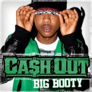 Cash Out - Big Booty