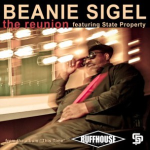 Beanie Sigel f. State Property - The Reunion