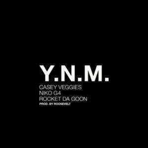 Casey Veggies f. Niko G4 & Rocket Da Goon - Y.N.M.