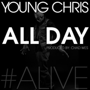 Young Chris - All Day