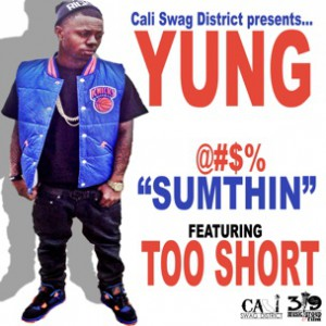 Yung (Cali Swag District) f. Too $hort - F*ck Sumthin