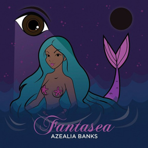 "Azealia Banks ""Fantasea"" Mixtape Download"