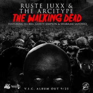 Ruste Juxx & The Arcitype f. Ill Bill, Guilty Simpson & Shabaam Sahdeeq - The Walking Dead