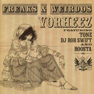 Vorheez f. Tone, DJ Rob Swift & Roosta - Freaks & Weirdos
