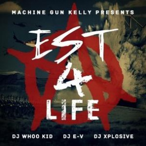 Machine Gun Kelly - EST 4 Life (Mixtape Review)