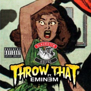 Slaughterhouse f. Eminem - Throw That