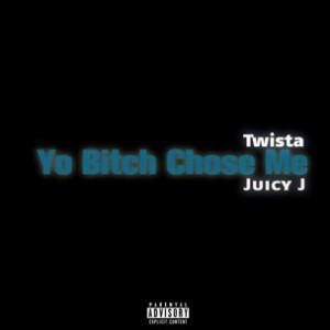 Twista f. Juicy J - Yo Bitch Chose Me