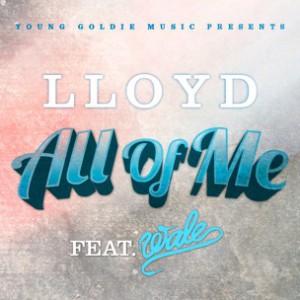 Lloyd f. Wale - All Of Me