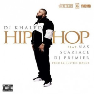 DJ Khaled f. Nas, Scarface & DJ Premier - Hip Hop