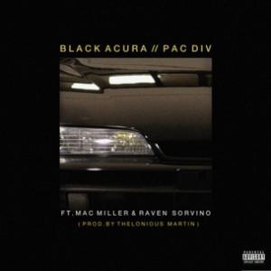 Pac Div f. Mac Miller & Raven Sorvino - Black Acura