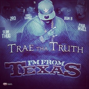 Trae Tha Truth f. Z-Ro, Kirko Bangz, Bun B, Slim Thug & Paul Wall - I'm From Texas