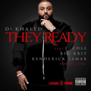 DJ Khaled f. J. Cole, Big K.R.I.T. & Kendrick Lamar - They Ready
