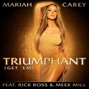 Mariah Carey f. Meek Mill & Rick Ross - Triumphant (Get 'Em)