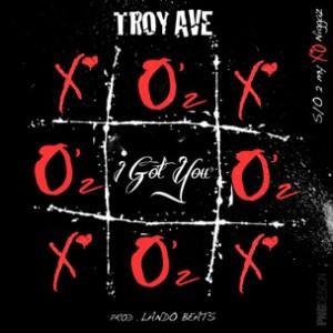 Troy Ave - I Got You